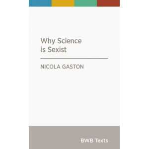 BWB Text: Why Science is Sexist