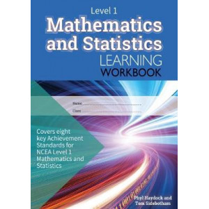 Mathematics and Statistics Learning Workbook : NCEA Level 1