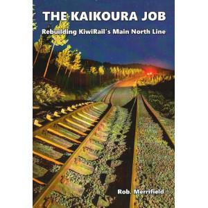 Kaikoura Job: Rebuilding KiwiRail's Main North Line