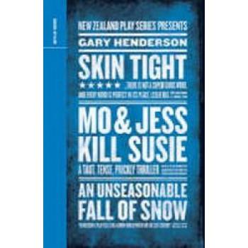 Three Plays : Skintight / Mo & Jess Kill Susie / An Unseasonable Fall of Snow
