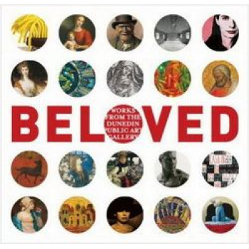 Beloved: Works from the Dunedin Public Art Gallery