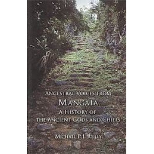 Ancestral Voices from Mangaia: a History of the Ancient Gods & Chiefs