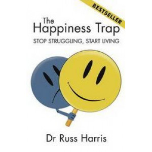 Happiness Trap: Stop Struggling Start Living