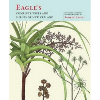Eagle's Complete Trees & Shrubs of New Zealand