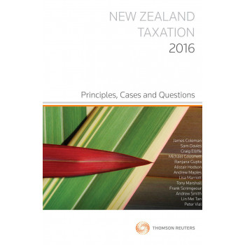 New Zealand Taxation 2016 : Principles, Cases and Questions