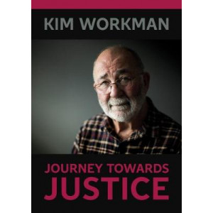 Kim Workman: Journey Towards Justice: 2018