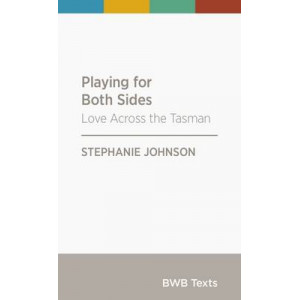 BWB Text: Playing for Both Sides: Love Across the Tasman BWB