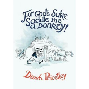For God's Sake Saddle Me a Donkey