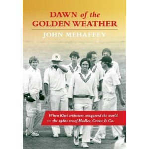 Dawn of the golden weather: When Kiwi cricketers conquered the world