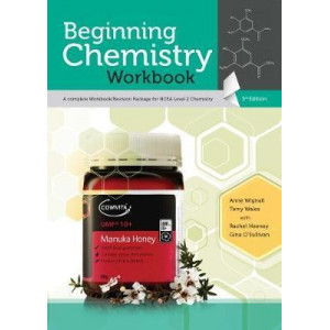 Beginning Chemistry Workbook: A Complete Workbook/Revision Package for NCEA Level 2 Chemistry