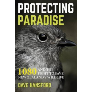 Protecting Paradise: Saving New Zealand's Native Wildlife - the Case for 1080