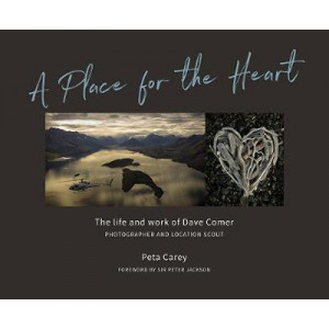 Place for the Heart: The life and times of Dave Comer, Photographer and location scout