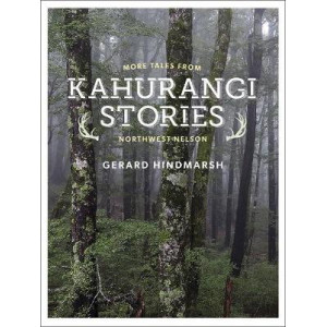 Kahurangi Stories: More tales from Northwest Nelson
