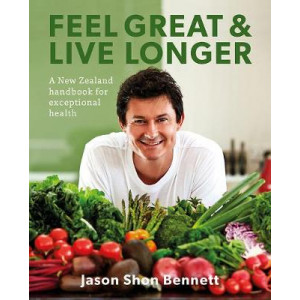 Feel Great & Live Longer: A New Zealand handbook for exceptional health