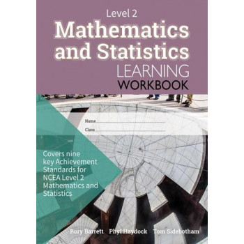 NCEA Level 2: Mathematics and Statistics Learning Workbook