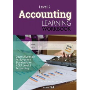 Accounting Learning Workbook 2017 : NCEA Level 2
