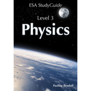 NCEA  Level 3 Physics: Study Guide 2019