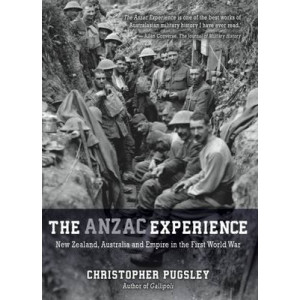 ANZAC Experience: New Zealand, Australia and Empire in the First World War: 2016