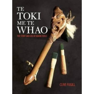Te Toki me te Whao: The Story of Maori Carving Tools