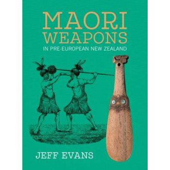 Maori Weapons: In Pre-European New Zealand