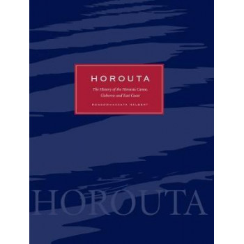 Horouta: The History of the Horouta Canoe, Gisborne and East Coast