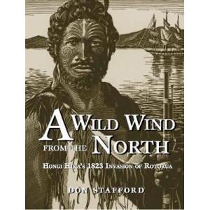 Wild Wind from the North: Hongi Hika's 1823 Invasion of Rotorua