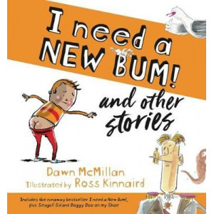 I Need a New Bum! & Other Stories
