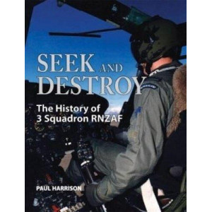 Seek and Destroy: The History of 3 Squadron RNZAF