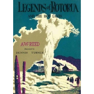 Legends of Rotorua: and the Hot Lakes