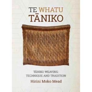 Te Whatu Taniko: Taniko Weaving: Technique and Tradition
