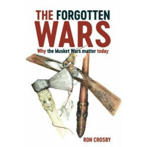 Forgotten Wars: Why the Musket Wars Matter Today