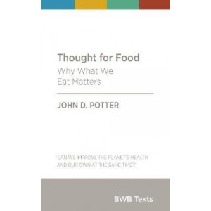 BWB Text: Thought for Food: Why What We Eat Matters