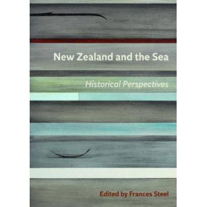 New Zealand and the Sea: Historical Perspectives