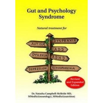Gut & Psychology Syndrome : Natural Treatment for Autism Dyspraxia ADD Dyslexia ADHD Depression Schizophrena