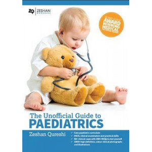 Unofficial Guide to Paediatrics: Core Paediatric Curriculum, OSCE, Clinical Examination and Practical Skills