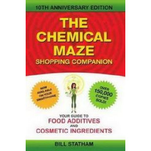 Chemical Maze Shopping Companion : Your Guide to Food Additives & Cosmetic Ingredients