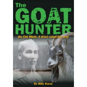 Goat Hunter: Ho Chi Minh, A Kiwi Ruins His War