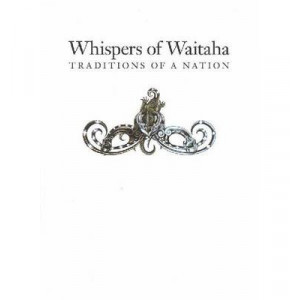 Whispers of Waitaha : Traditions of a Nation