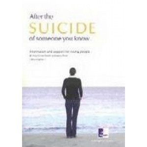 After the Suicide of Someone You Know : Information & Support for Young People