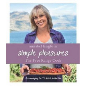 Annabel Langbein Free Range : Simple Pleasures