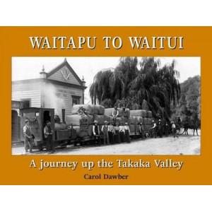 Waitapu to Waitui: A Journey Up the Takaka Valley