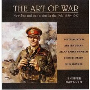 Art of War : New Zealand War Artists in the Field 1939-1945