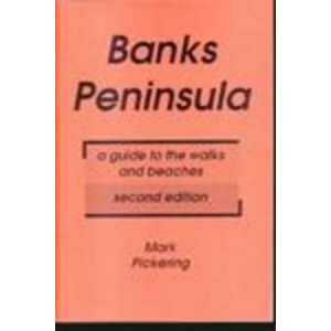 Banks Peninsula: A Guide to the Walks and Beaches of Banks Peninsula