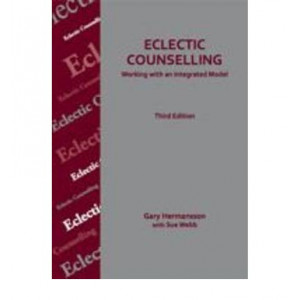 Eclectic Counselling : Working with an Integrated Model 3E