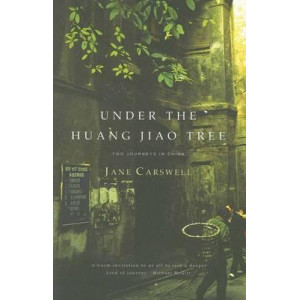 Under the Huang Jiao Tree: Two Journeys in China