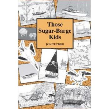 Those Those Sugar-Barge Kids