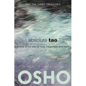 Absolute Tao: Subtle Is the Way to Love, Happiness & Truth