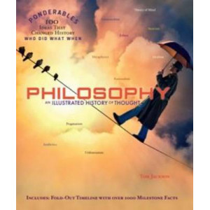 Philosophy: An Illustrated History of thought