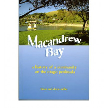 Macandrew Bay : History of a Community on the Otago Peninsula