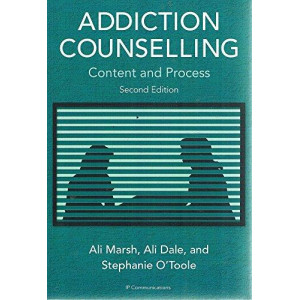 Addiction Counselling : Content & Process 2E